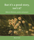 But It's a Good Story, Isn't It? download